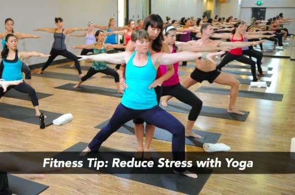 Fitness Tip: Reduce Stress with Yoga