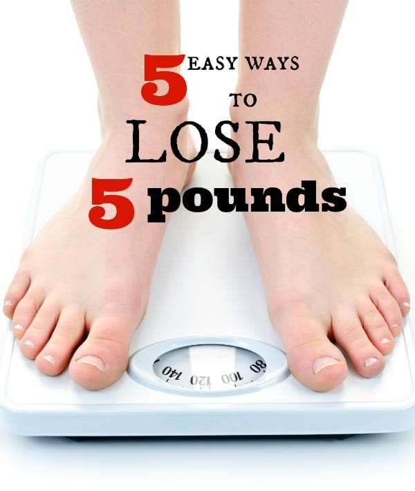 5 easy ways to lose 5 pounds