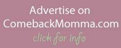 Advertise on Comeback Momma