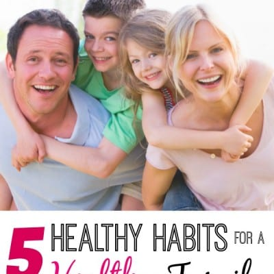 5 healthy habits for a healthy family
