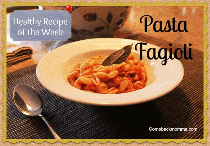 Healthy Recipe: Pasta Fagioli