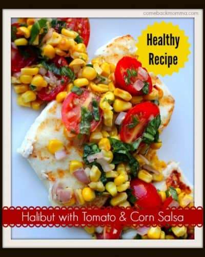 Healthy Recipe: Halibut with Corn and Tomato Salsa