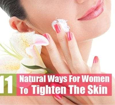 11 Natural Skin Tightening Tips for Women