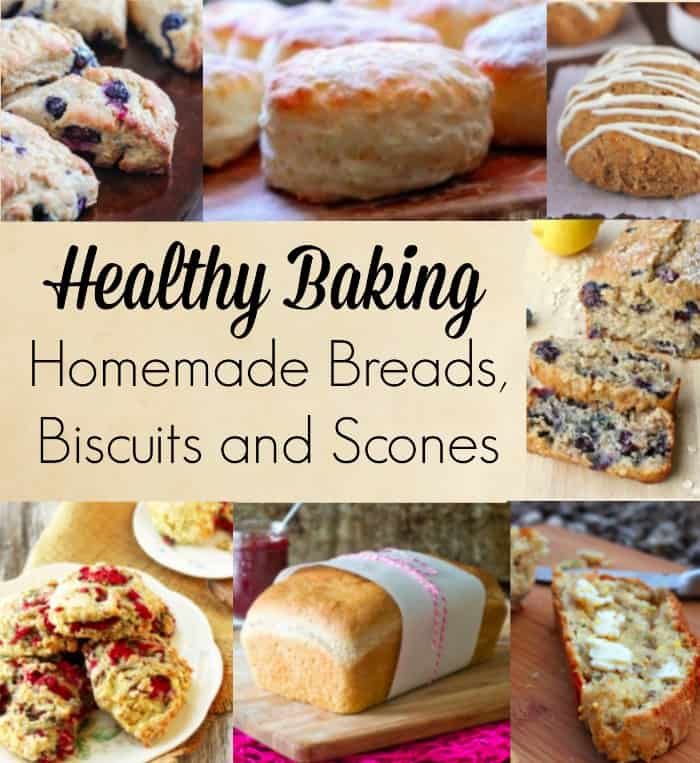Healthy Baking: Homemade Breads, Biscuits And Scones