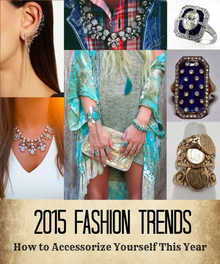 2015 Fashion Trends - How to Accessorize Yourself This Year