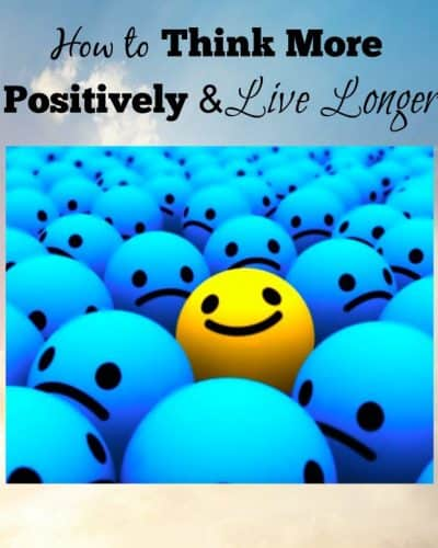 How to think more positively and live longer