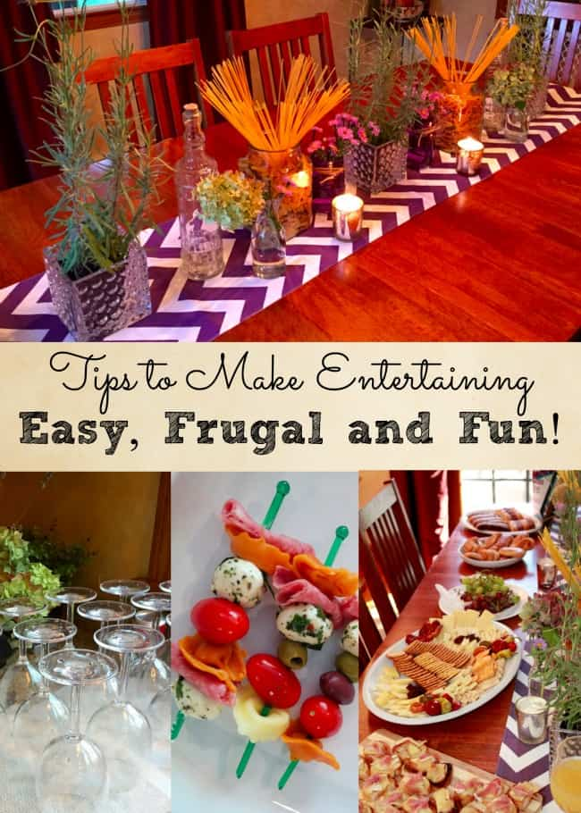 Tips for Making Entertaining Easy, Frugal and Fun!