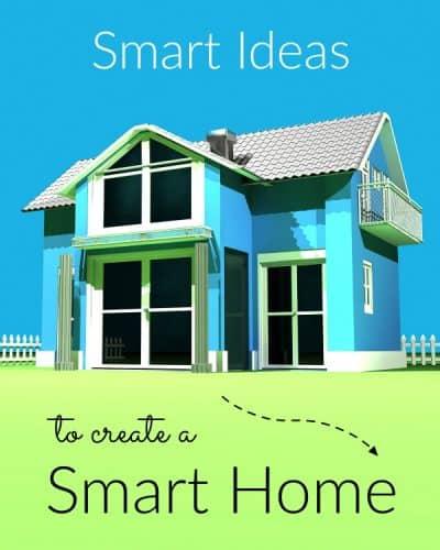 smart ideas to create a smart home