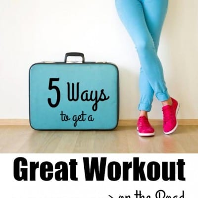 5 ways to get a great workout on the road
