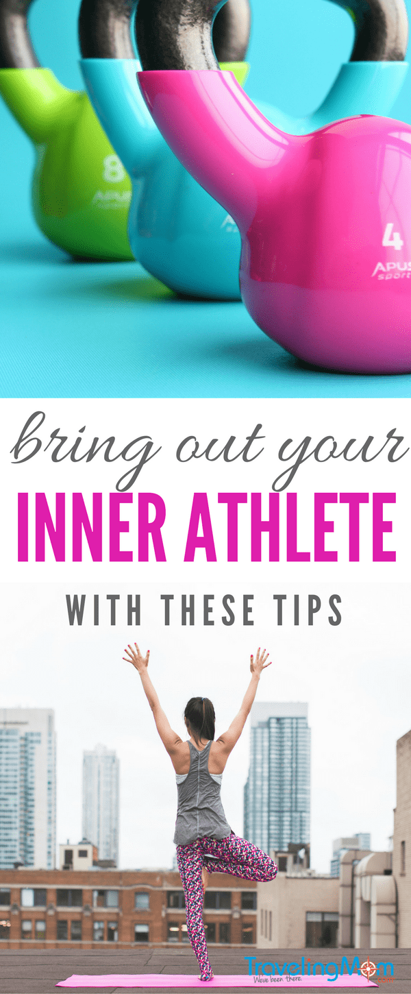 Tips to bring out your inner athlete.