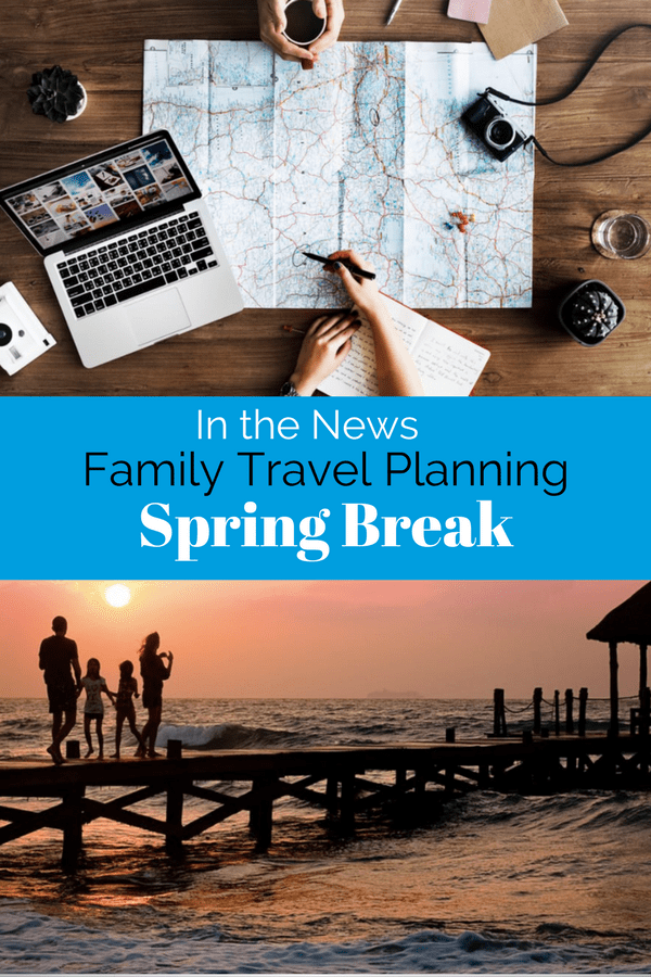 In the News: Spring Break Family Travel Plans