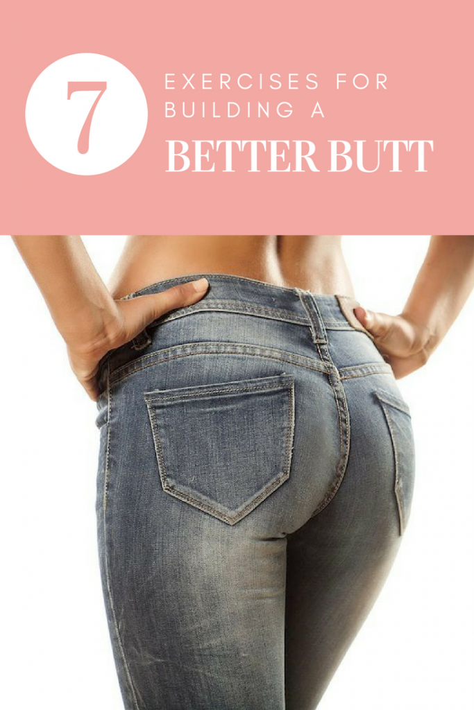 7 Exercises for Building a Better Butt