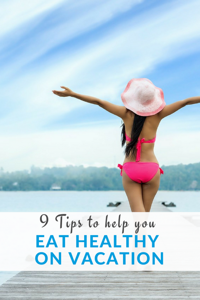 Avoid the extra pounds you might gain while traveling with these 9 tips to eat healthy for a healthy vacation #healthy #eating #travel #vacation