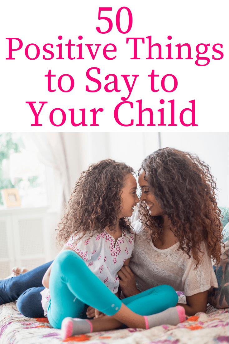 Mother and daughter together with a text overlay about positive things to say to kids
