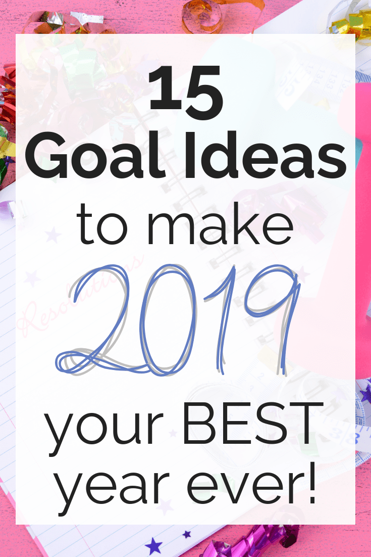 A notebook for resolutions with a text overlay about goal ideas for 2019