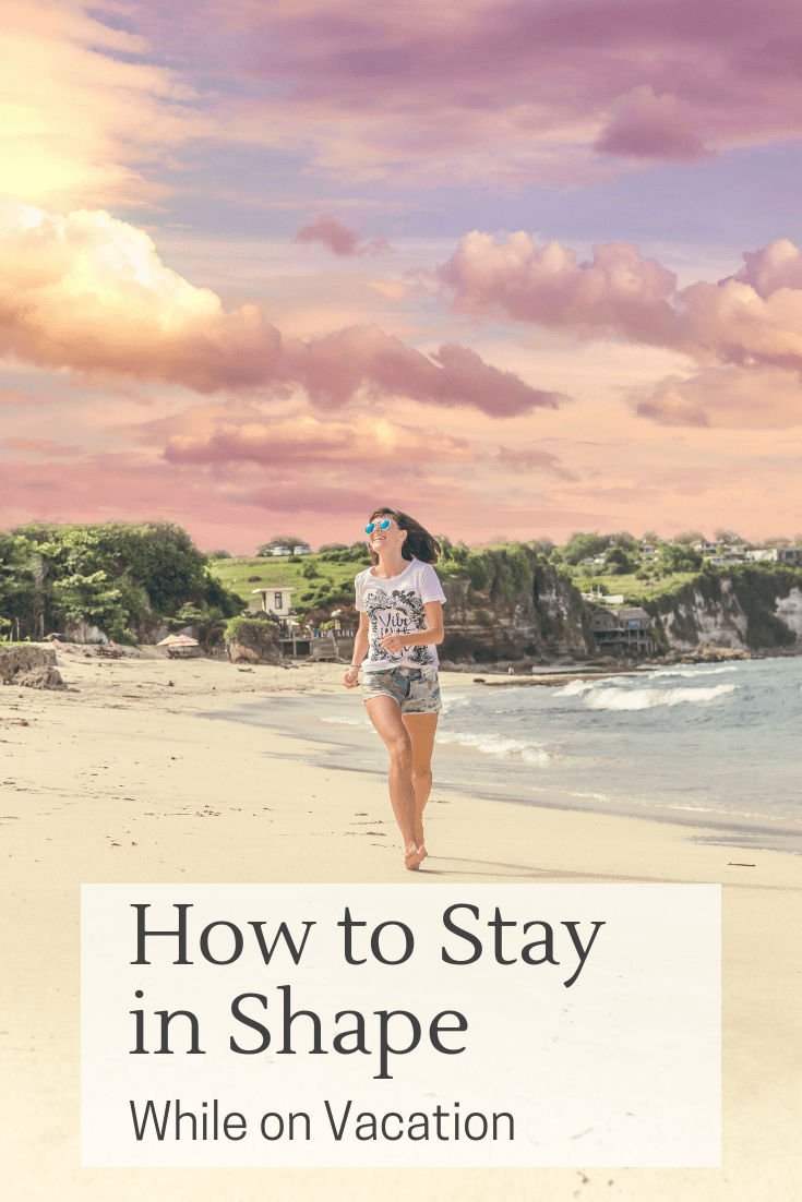 how to stay in shape while on vacation pin