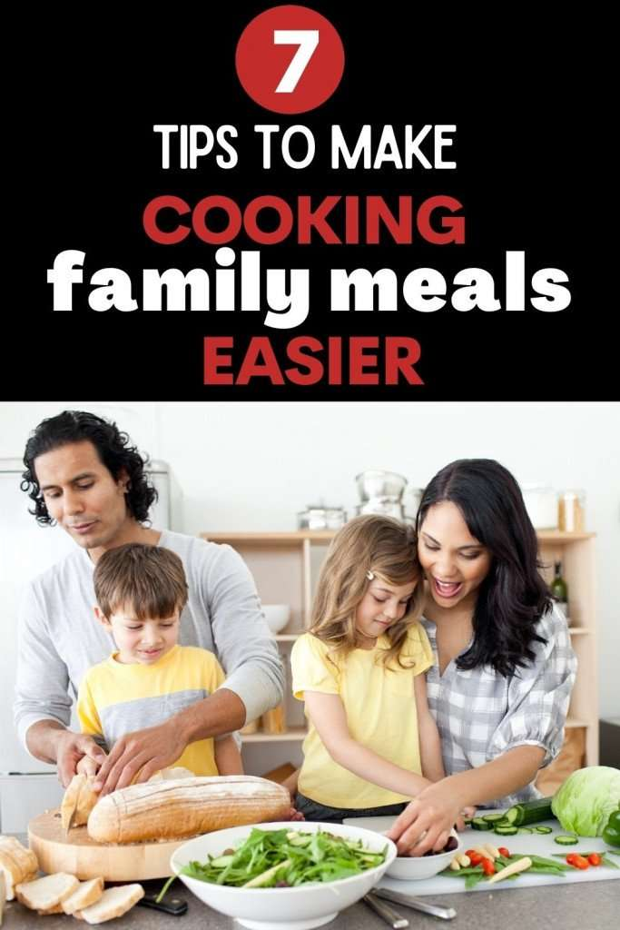 Tips to make cooking easier for family meals